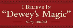 "I believe in ""Dewey's Magic"" Story Contest"